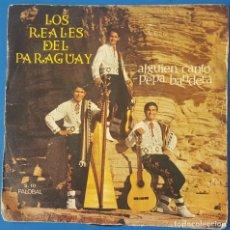 Discos de vinilo: SINGLE / LOS REALES DEL PARAGUAY - ALGUIEN CANTÓ, 1969. Lote 258863815