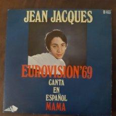 Discos de vinilo: SINGLE DE JEAN JACQUES - MAMA - EUROVISION 1969. Lote 258869670