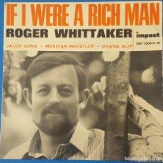 Discos de vinilo: EP / ROGER WHITTAKER - IF I WERE A RICH MAN, 1968. Lote 258922720