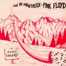 Discos de vinilo: PINK FLOYD – LIVE IN MONTREUX - ECHO VALLEY. Lote 258939500