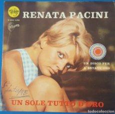 Discos de vinilo: SINGLE / RENATA PACINI - UN SOLE TUTTO D'ORO, 1969 ESPAÑA. Lote 258988330