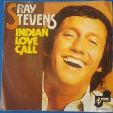 Discos de vinilo: SINGLE / RAY STEVENS - INDIAN LOVE CALL, 1976. Lote 258989125
