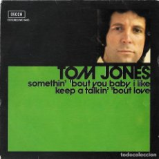 Disques de vinyle: TOM JONES: SOMETHIN´ ´BOUT YOU BABY I LIKE / KEEP A TALKIN ´BOUT LOVE. Lote 258994610