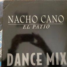 """Discos de vinilo: NACHO CANO - EL PATIO (DANCE MIX) (12"""", MAXI) (VIRGIN) NCMX1. Lote 259006150"""