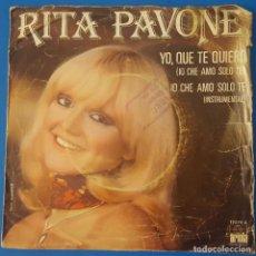Discos de vinilo: SINGLE / RITA PAVONE - YO, QUE TE QUIERO, 1976. Lote 259041605