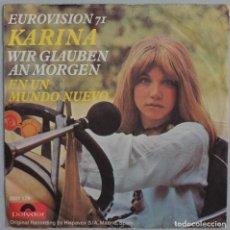 Discos de vinilo: KARINA//WIR GLAUBEN AN MORGEN//SINGLE//EUROVISIÓN,1971//POLYDOR GERMANY. Lote 259225550