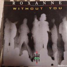 Discos de vinilo: ROXANNE–WITHOUT YOU . MAXI EDICIÓN SPAIN 1994. ELECTRONIC. ÍTALODANCE.. Lote 259330040