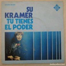 Discos de vinilo: SU KRAMER - TU TIENES EL PODER - SINGLE TELEFUNKEN DE 1976 - SPAIN - NO PROMO - BUEN ESTADO. Lote 259709250