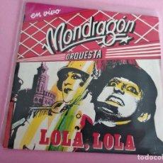 Dischi in vinile: ORQUESTA MONDRAGÓN. LOLA, LOLA - CAPERUCITA FEROZ. 1985. Lote 259730215