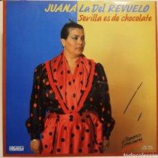 Discos de vinilo: JUANA LA DEL REVUELO - SEVILLA ES DE CHOCOLATE LP, 1988. Lote 259774825