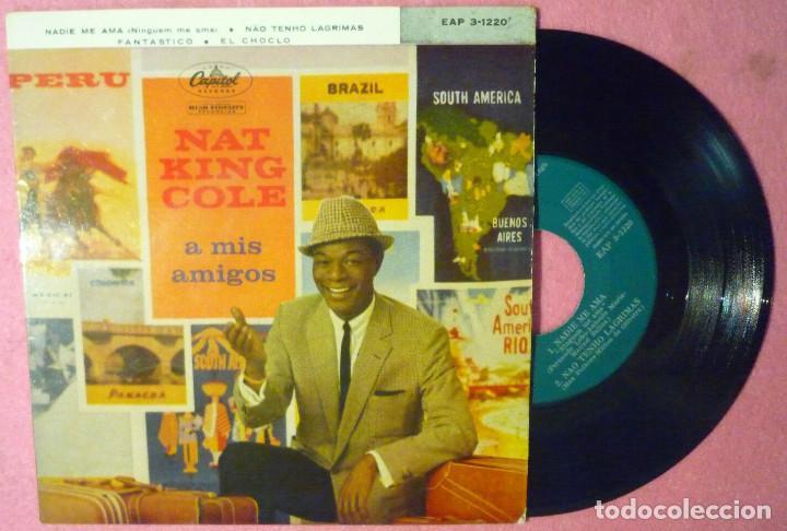 EP NAT KING COLE - A MIS AMIGOS - NADIE ME AMA +3 - CAPITOL EAP 3-1220 - SPAIN PRESS (EX-/EX-) (Música - Discos de Vinilo - EPs - Étnicas y Músicas del Mundo)