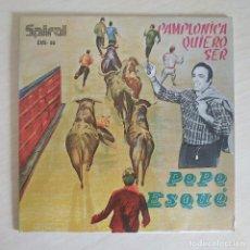 Discos de vinilo: PEPE ESQUE - PAMPLONICA QUIERO SER / PASANDO POR EL MONCAYO (SINGLE SPIRAL 1971) COMO NUEVO. Lote 260024565