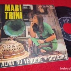 Dischi in vinile: MARI TRINI EL ALMA NO VENDERE/GUITARRA 7 SINGLE 1967 RCA. Lote 260093305