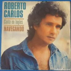 Discos de vinilo: SINGLE / ROBERTO CARLOS CANTA EN INGLÉS - NAVEGANDO (SAIL AWAY), 1981. Lote 260097750
