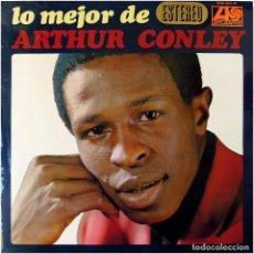Discos de vinilo: ARTHUR CONLEY - LO MEJOR DE ARTHUR CONLEY - LP SPAIN 1968 - ATLANTIC HAT (S) 421-19. Lote 260103545