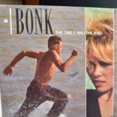Discos de vinilo: BONK-THE SMILE AND THE KISS. Lote 260103720