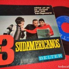 Discos de vinilo: LOS 3 SUDAMERICANOS CHICA YE YE/EN VERANO/YEH YEH/CARTAGENERA EP 1965 BELTER. Lote 260107655