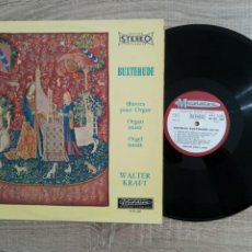 Discos de vinilo: WALTER KRAFT.ORGUE.DIETRICH BUXTEHEDE 1637-1707 LP.MADE IN FRANCE. Lote 260116445