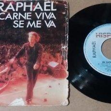 Dischi in vinile: RAPHAEL / EN CARNE VIVA / SINGLE 7 PULGADAS. Lote 260346485