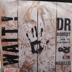 Discos de vinilo: DR.ROBERT& KIM MAZELLE-WAIT. Lote 260385325