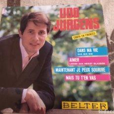 Discos de vinilo: UDO JURGENS–DANS MA VIE / AIMER / MAINTENANT JE PEUX SOURIRE / MAIS TU T'EN VAS. Lote 260402380