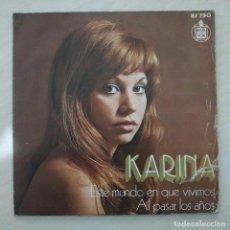 Discos de vinilo: KARINA - ESTE MUNDO EN QUE VIVIMOS - SINGLE DE 1973 CONTRAPORTADA SIN IMPRIMIR (COLECCIONISTAS). Lote 260446015