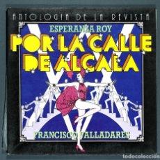 Discos de vinil: LP ANTOLOGÍA DE LA REVISTA: POR LA CALLE DE ALCALÁ; E. ROY - F. VALLADARES. DISCOS VICTORIA, 1983.. Lote 260499540