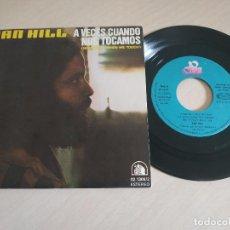 Discos de vinilo: DAN HILL - A VECES CUANDO NOS TOCAMOS - SINGLE 1978 EN ESTADO IMPECABLE, COMO NUEVO. Lote 260509465