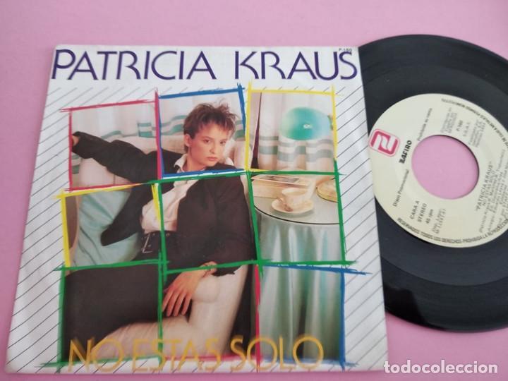 PATRICIA KRAUS - NO ESTAS SOLO - PROMOCIONAL EUROVISION ESPAÑA 1987 CONTIENE 1 TEMA (Música - Discos - Singles Vinilo - Festival de Eurovisión)