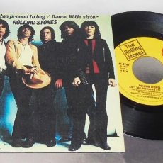Discos de vinilo: THE ROLLING STONES-- AIN´T TOO PROUND TO BEG & DANCE LITTLE SISTER -- VERY GOOD PLUS ( VG + ). Lote 260545015