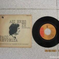Discos de vinilo: PACO REVUELTA - ASI ERES TU - SINGLE - SPAIN - EMI - L -. Lote 260642450
