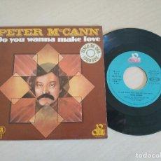 Discos de vinilo: PETER MCCANN - DO YOU WANNA MAKE LOVE / RIGHT TIME OF THE NIGHT - SINGLE SPAIN DE 1977 - COMO NUEVO. Lote 260657080