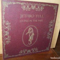 Discos de vinilo: 0277 JETHRO TULL - LIVING IN THE PAST - DOBLE LP CON TAPAS DURAS ORIGINAL 1972. Lote 117348631