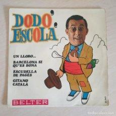 Discos de vinilo: DODO ESCOLA - UN LLORO + 3 - RARO EP BELTER DEL AÑO 1968 EXCELENTE ESTADO. Lote 260714450