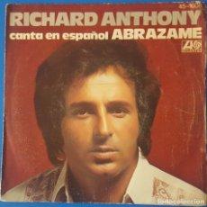 Discos de vinilo: SINGLE / RICHARD ANTHONY CANTA EN ESPAÑOL - ABRAZAME, 1977. Lote 260737640