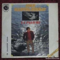 Discos de vinilo: JOAN MANUEL SERRAT (LA PALOMA / EN CUALQUIER LUGAR) SINGLE 1969. Lote 260739035