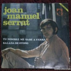 Discos de vinilo: JOAN MANUEL SERRAT (TU NOMBRE ME SABE A YERBA / BALADA DE OTONO) SINGLE 1968. Lote 260739220