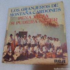 Discos de vinilo: LOS GRANJEROS DE MONTAÑA CARDONES - PENA VIEJA / SI PUDIERA NACER. Lote 260799560