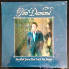 "Discos de vinilo: DISCO LP VINILO NEIL DIAMOND ""I'M GLAD YOU'RE HERE WITH ME TONIGHT"", 1977. Lote 260807870"
