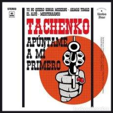 Discos de vinilo: SINGLE EP TACHENKO APUNTAME A MI PRIMERO VINILO EL NIÑO GUSANO. Lote 260818355