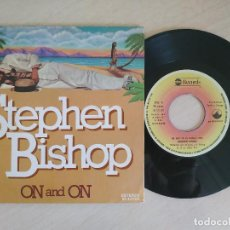 Discos de vinilo: STEPHEN BISHOP - ON AND ON / LITTLE ITALY - SINGLE SPAIN DE 1977 COMO NUEVO. Lote 260864545