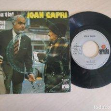 Discos de vinilo: JOAN CAPRI - QUINA TIA! / EL MÓN ES AIXÍ - SINGLE ARIOLA DE 1975. Lote 260866250