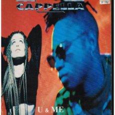 Discos de vinilo: CAPPELLA - U & ME - MAXI SINGLE 1994 - ED. ESPAÑA. Lote 288528708