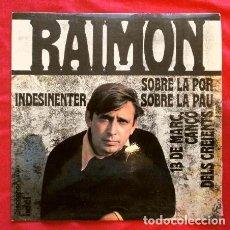 Discos de vinilo: RAIMON (EP. 1968) INDESINENTER - SOBRE LA POR SOBRE LA PAU - 13 DE MARÇ. Lote 261105130