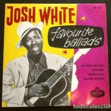Discos de vinilo: JOSH WHITE (EP. DENMARK 1960) FAVOURITE BALLADS - THE FOGGY FOGGY DEW - WANDERINGS - BARBARA ALLEN. Lote 261110970
