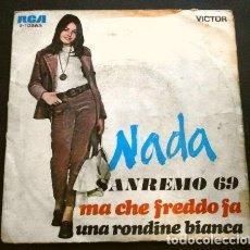 Discos de vinilo: NADA (SINGLE 1969) XIX FESTIVAL SANREMO 1969 - MA CHE FREDDO FA. Lote 261138245