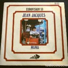 Discos de vinilo: JEAN JACQUES (SINGLE EUROVISION 1969) MAMA (MAMAN) MÓNACO PUESTO 1º DE 16. Lote 261140020