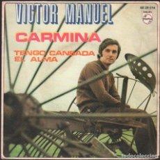 Dischi in vinile: VICTOR MANUEL - CARMINA, TENGO CANSADA EL ALMA / SINGLE PHILIPS 1970 RF-4914. Lote 261152055