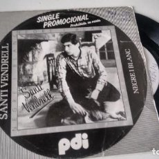 Discos de vinilo: SINGLE( VINILO) -PROMOCION-DE SANTI VENDRELL AÑOS 80. Lote 261158760