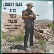 Discos de vinilo: JOHNNY CASH - RIDE THIS TRAIN (LP, ALBUM) (1965/UK). Lote 261159620